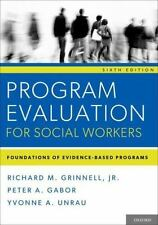 Program Evaluation for Social Workers : Foundations of Evidence-Based Programs b
