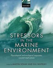 Stressors in the Marine Environment: Physiological and Ecological Responses;...