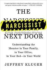 The Narcissist Next Door: Understanding the Monster in Your Family, in Your...