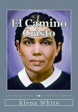 El Camino Cristo : Conozca Los Pasos a Seguir para Alcanzar la Paz Interior,...