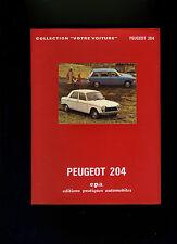 (111A) Votre Voiture Edition LUXE /EPA / PEUGEOT 204 depuis modèles 1965