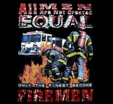 FIREMEN FIRE FIGHTER ALL MEN ARE NOT EQUAL T-SHIRT WS93