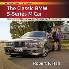 The Classic BMW 5-Series M Car : Open the Door to an Elevated Lifestyle by...