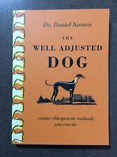 The Well Adjusted Dog: Canine Chiropractic Methods You Can Do by Daniel R....