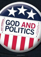 God and Politics: How Can a Christian Be in Politi