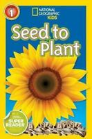 National Geographic Readers: Seed to Plant  VeryGood