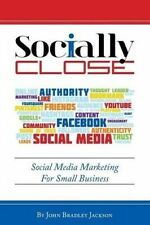 USED (GD) Socially Close: Social Media Marketing for Small Business