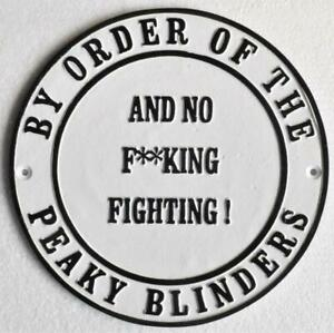BY ORDER OF THE PEAKY BLINDERS - Cast Iron Sign - AND NO F**KING FIGHTING !