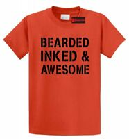 Bearded Inked and Awesome Funny T Shirt Tattoo Lover Valentine's Day Gift Shirt