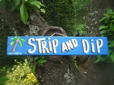 STRIP & DIP - TROPICAL TIKI HUT BAR HUT POOL BEACH HOT TUB SIGN PLAQUE