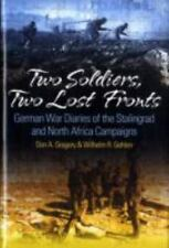 TWO SOLDIERS, TWO LOST FRONTS: German War Diaries of the Stalingrad and North
