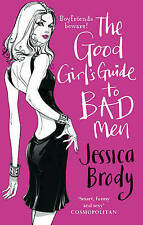 THE GOOD GIRL'S GUIDE TO BAD MEN by Jessica Brody : WH2-T/G : PB469 : NEW BOOK