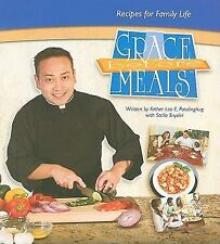 Grace Before Meals: Recipes for Family Life Patalinghug, Leo E., Snyder, Stella