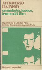 AAVV Metz (a cura di) Attraverso il cinema. semiologia lessico lettura del film