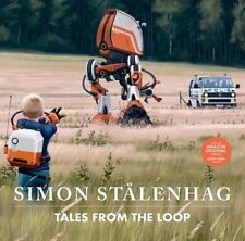 Tales from the Loop by Simon Stalenhag: New