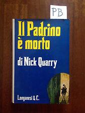 IL PADRINO E MORTO - QUARRY - LONGANESI & C. - 1973
