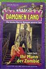 Dämonen-Land Nr 101 Ihr Mann, der Zombie von Jason Dark Bastei Verlag, Z: 2