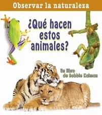 Que Hacen Estos Animales? / What Are These Animals Doing? (Observar La-ExLibrary