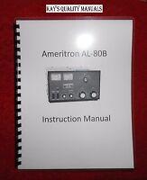 High Quality Ameritron AL-80B Amplifier Manual ON THE BETTER 32 LB PAPER!!