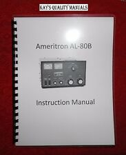 High Quality Ameritron AL-80B Amplifier Manual ON THE BETTER 32 LB PAPER!!