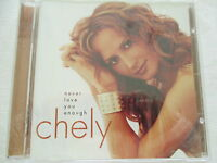Chely - Never love you enough - CD Neu & OVP New & Sealed