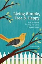 Living Simple, Free and Happy : How to Homesteading Make a Living, More