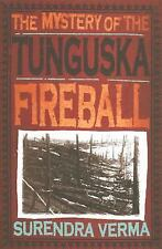 The Mystery of the Tunguska Fireball by Surendre M. Verma (2002, Paperback)