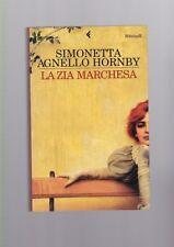 Simonetta Agnello Hornby - La zia Marchesa - Feltrinelli 2004 I edizione  R