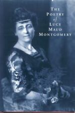 The Poetry of Lucy Maud Montgomery by L. M Montgomery (1999, Paperback)