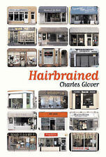 Hairbrained by Charles Glover (Hardback, 2005)