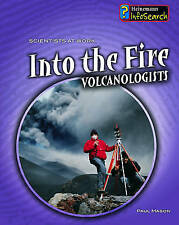 Into the Fire: Volcanologists (Scientists at Work), Mason, Paul, Very Good Book