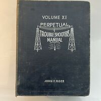 Perpetual Trouble Shooter's Manual Vol XI John F., Rider Radio Schematics 1940