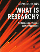 What is Research?: Methodological Practices and New Approaches, Rhedding-Jones,