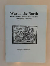 War in the North - The war of the Roses in the North East of England 1461-1464