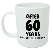 After 60 Years She Still Mug - 60th wedding anniversary gifts for him, husband