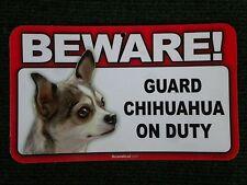 Beware Guard Chihuahua on Duty sign, security, warning, beware of dog #826