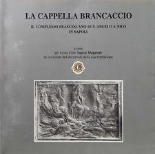 (Napoli) La Cappella Brancaccio. Il complesso francescano di S.Angelo a Nilo