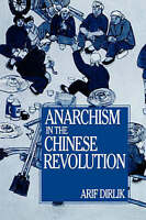 Anarchism in the Chinese Revolution by Dirlik, Arif (Paperback book, 1993)