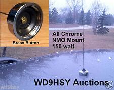 2 Meter VHF NMO Motorola Chrome Nut Tuned 1/4 Wave Mobile Radio Antenna Ham