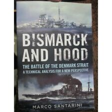 BISMARK AND HOOD The Battle Of The Denmark Strait A Technical Analysis New Book