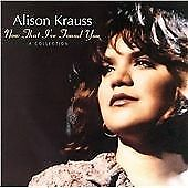 Alison Krauss - Now That I've Found You (A Collection, 2008)