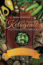Vegetarian Keto Diet: The Healthy Ketogenic Vegetarian Cookbook : 100 Easy...