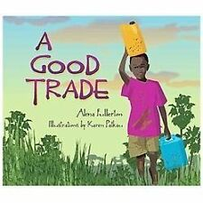 A Good Trade by Alma Fullerton (2013, Hardcover)