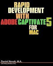Rapid Development with Adobe Captivate 5 for Mac by Daniel Novak (2010,...