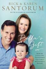 Bella's Gift by Rick Santorum Hardcover Book (English)