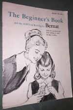 Vintage THE BEGINNER'S BOOK AND THE A B C's Of Knitting By Bernat