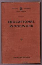 Vintage EDUCATIONAL WOODWORK For Teachers & Pupils South Australia Book 1953