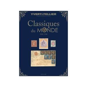 Yvert et Tellier CLASSIQUES DU MONDE 1840 a 1940 (Edition 2020)