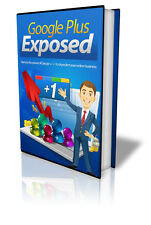 Google Plus Exposed PDF eBook with resale rights!