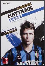 Matthaus - I miti del calcio ai raggi X nr. 39 - P. Archetti - Gazzetta Sport